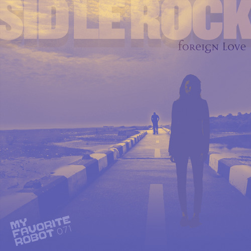 MFR071 - Sid Le Rock - Foreign Love (Brett Johnson Remix) - My Favorite Robot Records