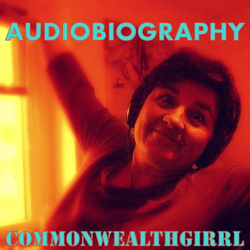 Audiobiography:Commonwealthgirrl