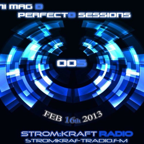 PERFECTO SESSIONS 005 (Exclusive Trance Mix 4 STROMKRAFT RADO Feb 16th)