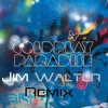 Coldplay - Paradise (Jim Walter Remix) [Free Download]