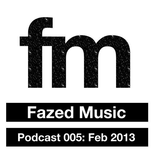Fazed Music Podcast: Feb 2013