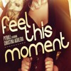 Pitbull - Feel This Moment ft. Christina Aguilera (DJ Ted L Clapapella Intro ft A Ha)
