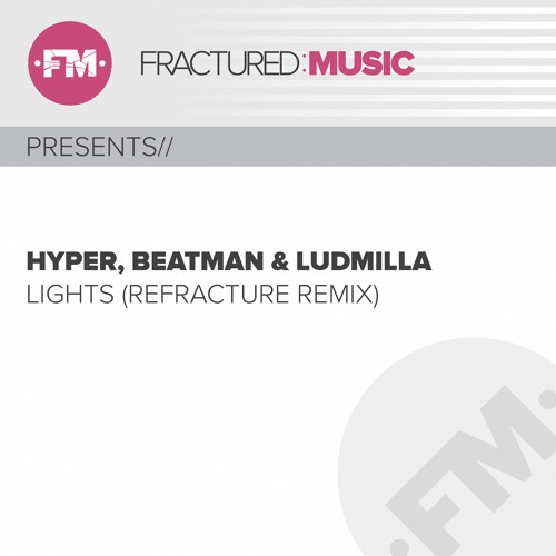 Hyper, Beatman and Ludmilla - Lights (Refracture Remix) [Preview]