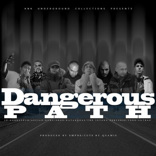 01.Dangerous path - Le narrapeur,Ascian,Ruru,Shox,Katahanas, The Jotaka perverse,Verb and Antraz.