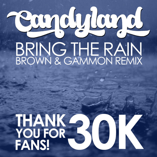 Bring The Rain by Candyland (Brown & Gammon Remix)
