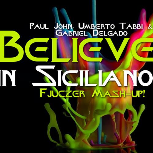 Paul John, Umberto Tabbi & Gabriel Delgado - Believe in Siciliano (Fjuczer Mash-up!)