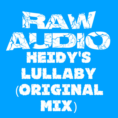 Heidy's Lullaby (Original Mix) [EJ Eternal] *Click Buy To Show Support*