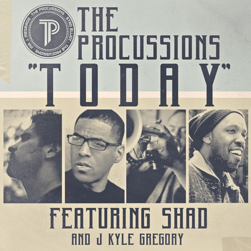 "The Procussions ""Today"" feat. Shad and J Kyle Gregory"