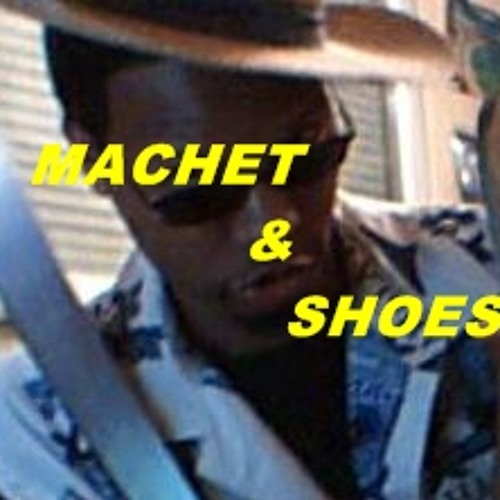 MACHET AND SHOES
