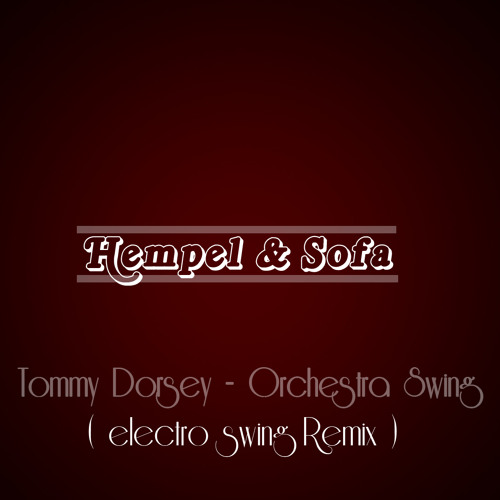 Tommey Dorsey @Orchestra Swing (Electro Swing Remix) 2013