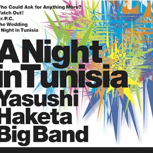 "Yasushi Haketa Big Band ""A Night in Tunisia"" - arranged by Yasushi Haketa"