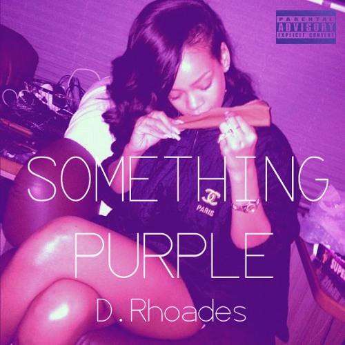Something Purple (Prod. D. Rhoades)