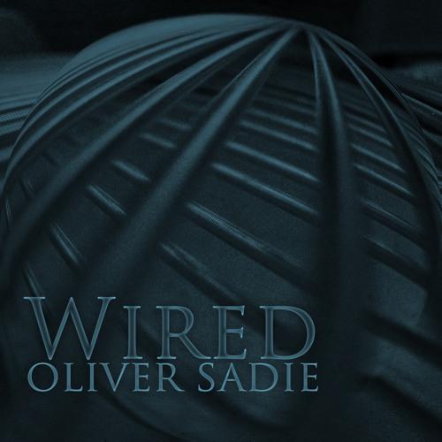 Oliver Sadie — Wired [Improvisation]