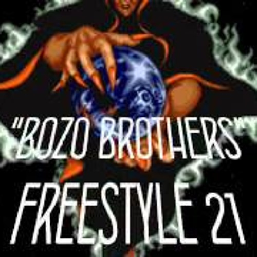 BOZO BROTHERS - FREESTYLE 21