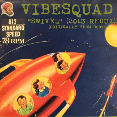 VibeSquaD-SWIVEL-2013-redux