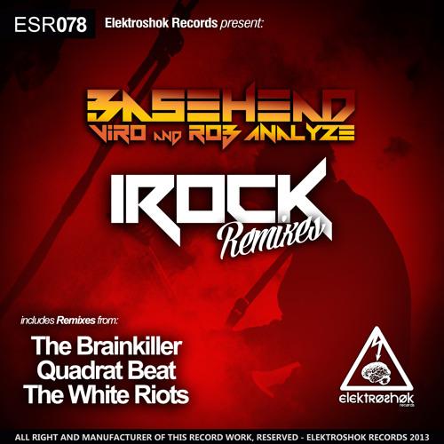 Basehead feat. Viro and Rob Analyze - iROCK (The Brainkiller Remix)