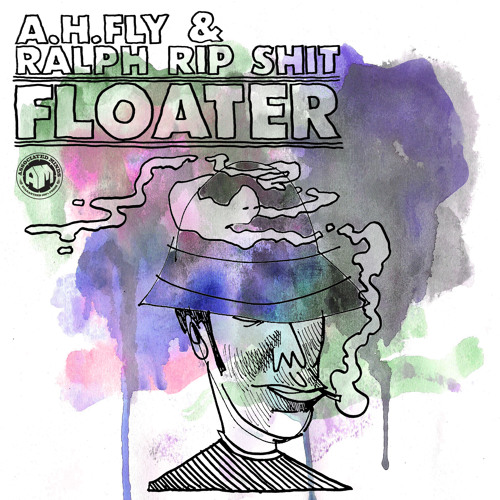 Ralph Rip Shit & A.H.Fly - 'Floater'