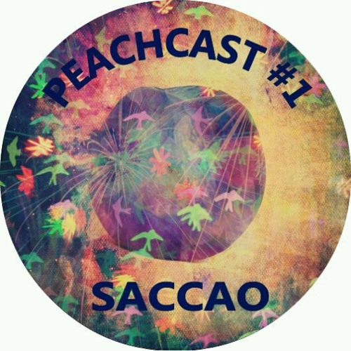 Peachcast #1 - Saccao