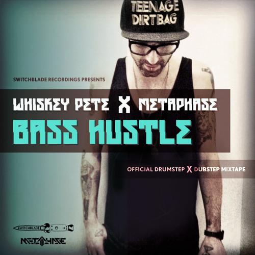 Whiskey Pete X Metaphase-BA$$ HU$TLE MIXTAPE (Free Download)