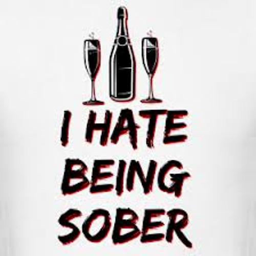 I Wish I Was Sober(Hate being sober)Re-visit