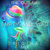 The Outlaws - Empty and void (Original mix)
