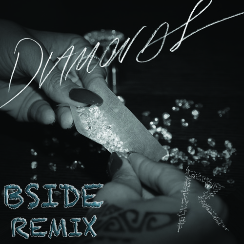 Rihanna - Diamonds (DJ Bside Remix)