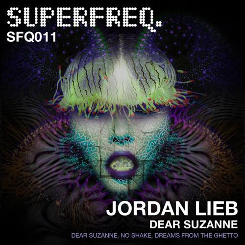 SFQ011: Jordan Lieb - Dear Suzanne [Superfreq]
