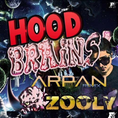 Zooly - Hood Brains (ARPAN Remix)