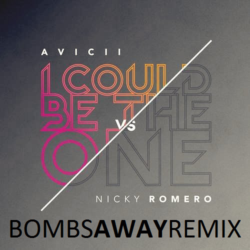 BOOTLEG | Avicii vs Nicky Romero - I Could Be The One (Bombs Away Remix)