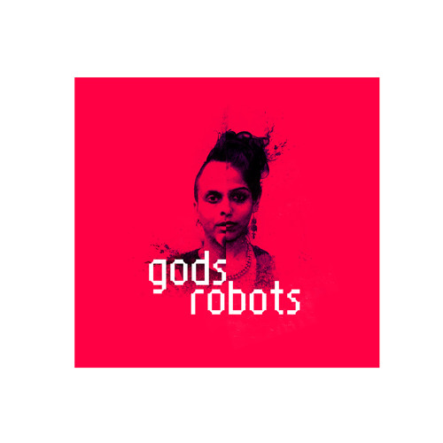 GODS ROBOTS DEBUT ALBUM SAMPLE