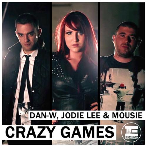 Dan-W, Jodie Lee & Mousie - Crazy Games