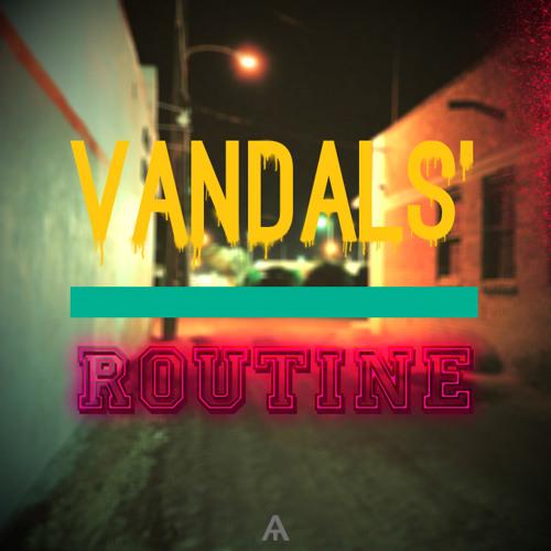 Atrey - Vandals' routine