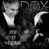 Dox - Por Ti Volare (Andrea Bocelli Cover)