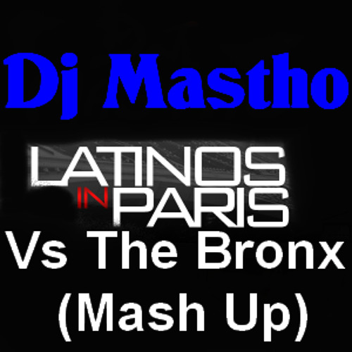 Remix Latinos in Paris Vs Bronx (Mash up)
