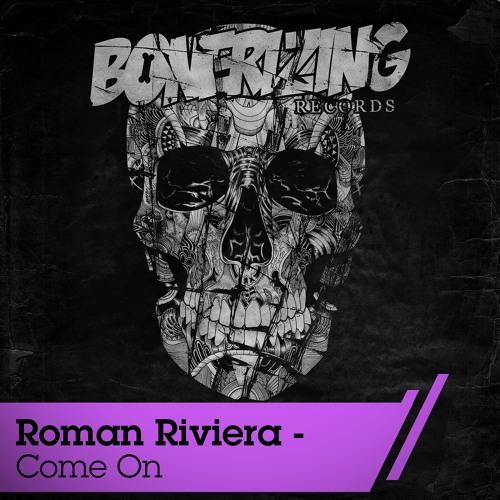 Roman Riviera - Come On (Original Mix) [Bonerizing Records]