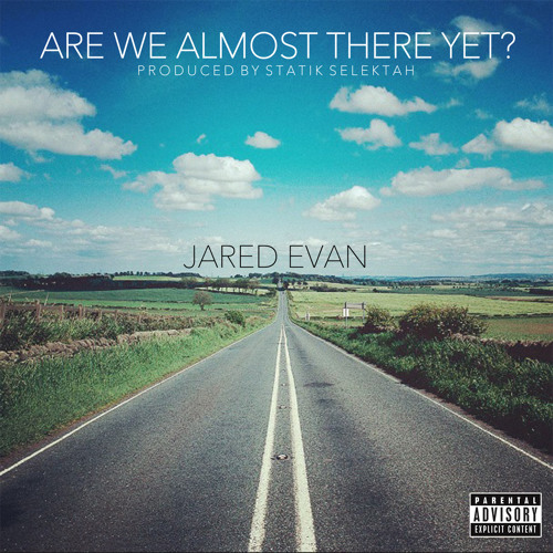 "Jared Evan - ""Are We Almost There Yet?"""