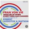 SB035   Fran Von Vie Wake Me Up When Everything Has Changed (Audiotox & Watson Remix)