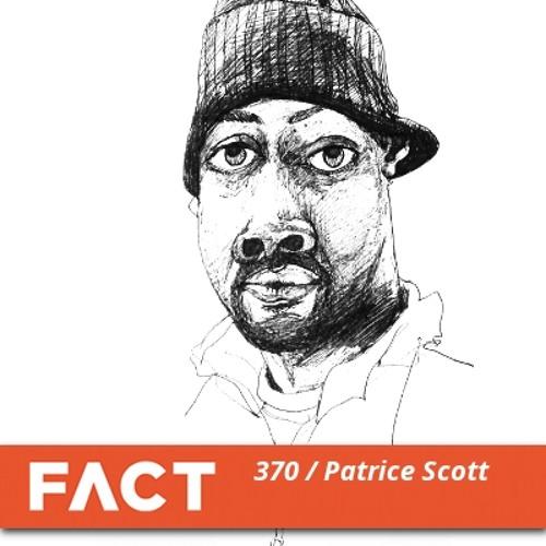 FACT mix 370 - Patrice Scott (Feb '13)