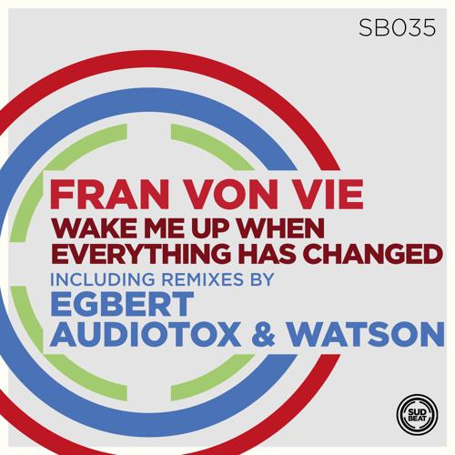 SB035 | Fran Von Vie 'Wake Me Up When Everything Has Changed' (Original Mix)