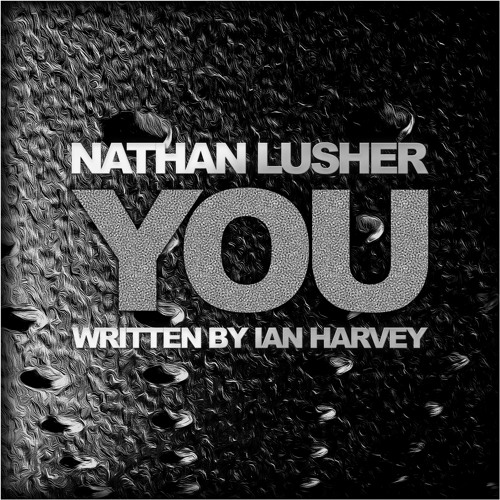 You (Q Project Feat. Nathan Lusher) Written by Ian Harvey