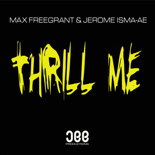 Max Freegrant & Jerome Isma-Ae - Thrill Me (Promo Cut)