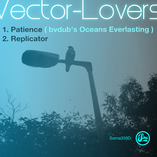 Vector Lovers - Patience EP (Soma 359d)