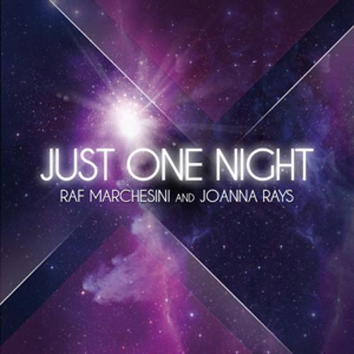 Raf Marchesini and Joanna Rays - Just One Night (Radio Edit)