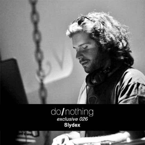 do/nothing exclusive 026: Slydex