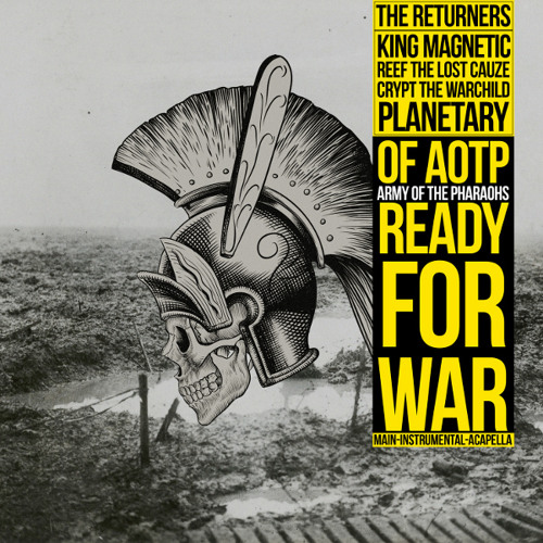 """""""Ready For War"""" ft. King Magnetic, Reef The Lost Cauze, Crypt The Warchild & Planetary of A.O.T.P."""