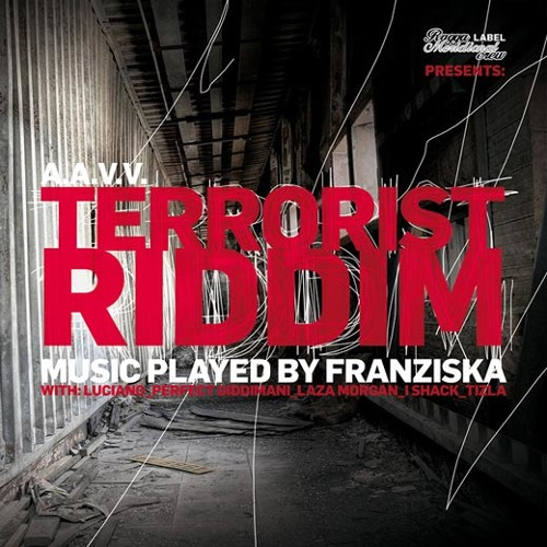 TERRORIST RIDDIM  - [Feb 2013]  - [Ragga Meridional Crew] -  Megamix by G2 selecta