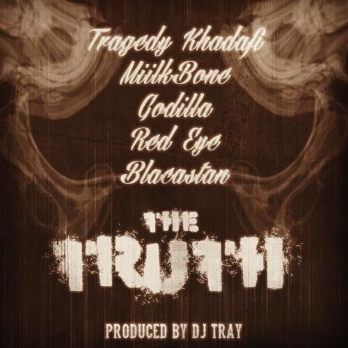 DJ Tray f. Tragedy, Miilkbone, Godilla, Red Eye & Blacastan - The Truth