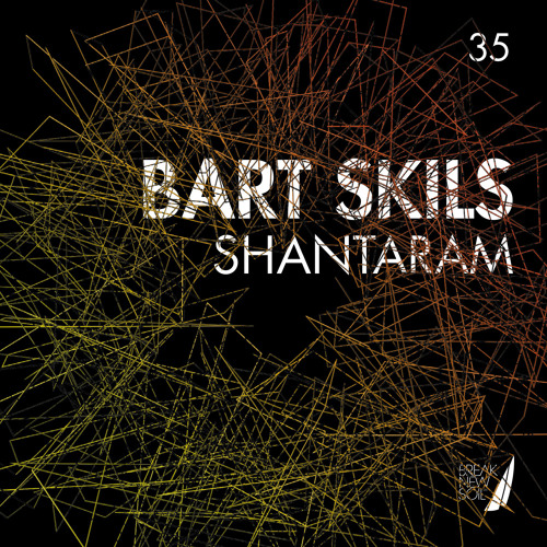 Bart Skils - Shantaram [Break New Soil]