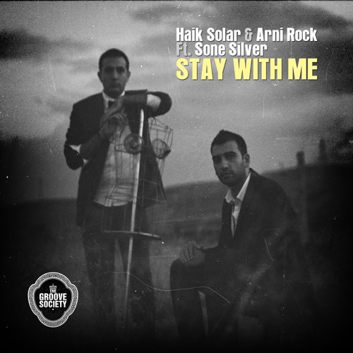 Haik Solar & Arni Rock featuring Sone Silver - Stay With me