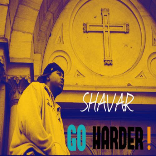 Shavar - Go Harder